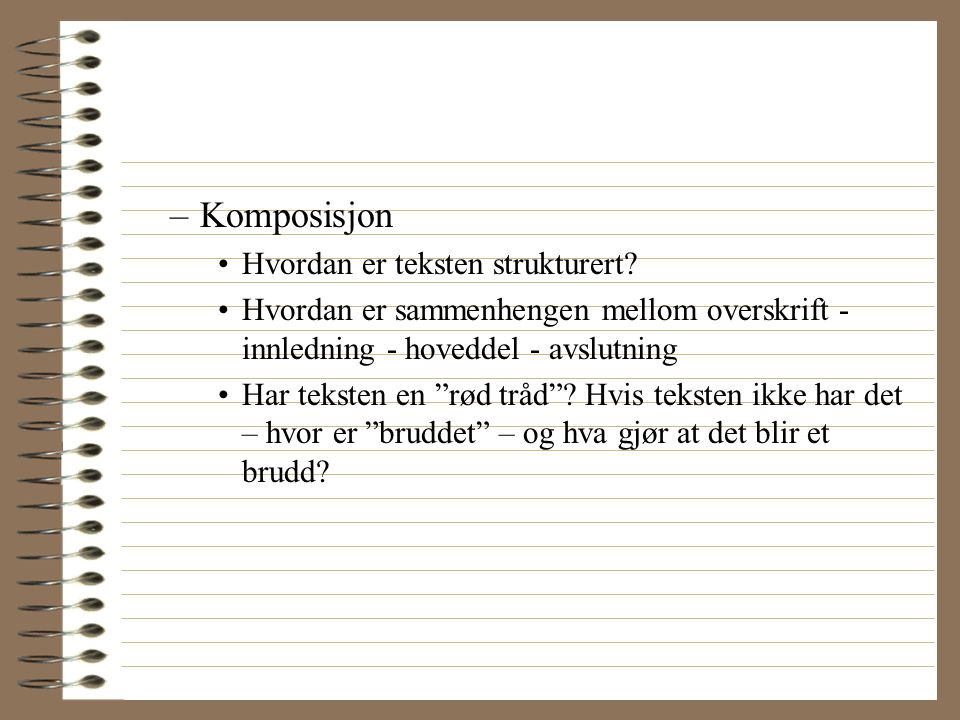 Komposisjon Hvordan er teksten strukturert