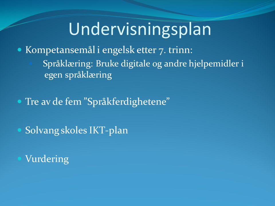 Undervisningsplan Kompetansemål i engelsk etter 7. trinn: