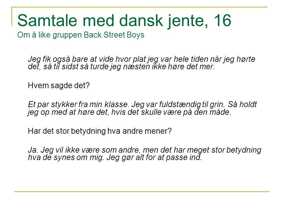 Samtale med dansk jente, 16 Om å like gruppen Back Street Boys