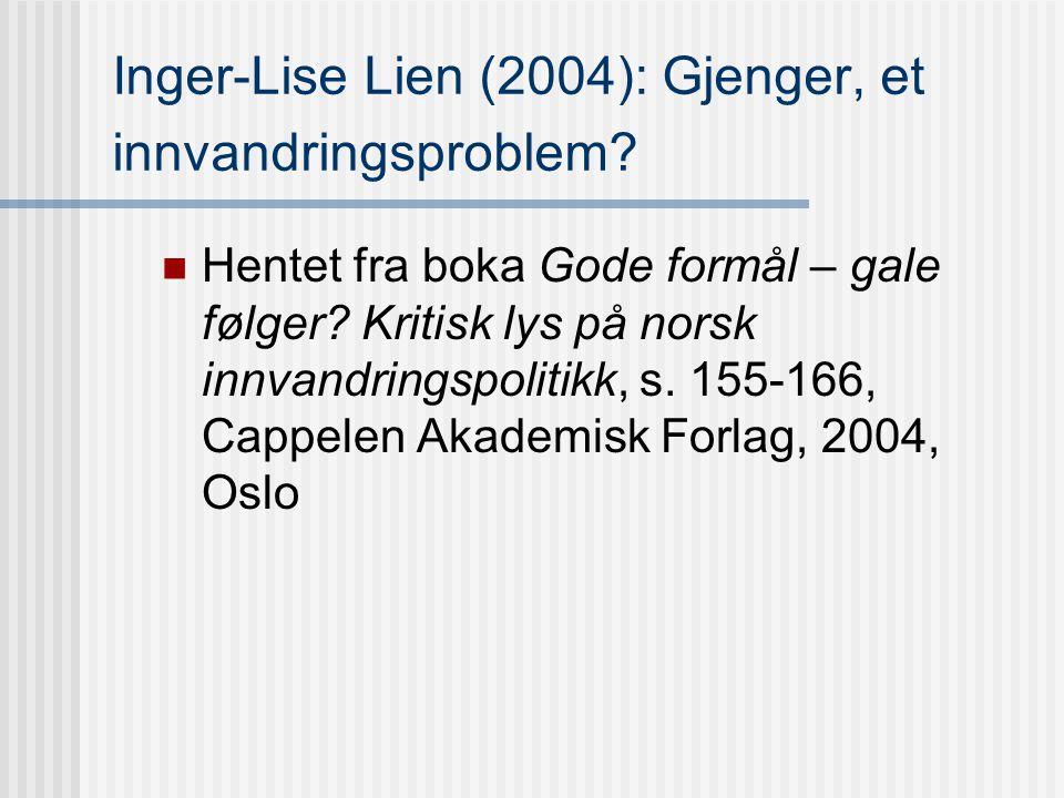 Inger-Lise Lien (2004): Gjenger, et innvandringsproblem
