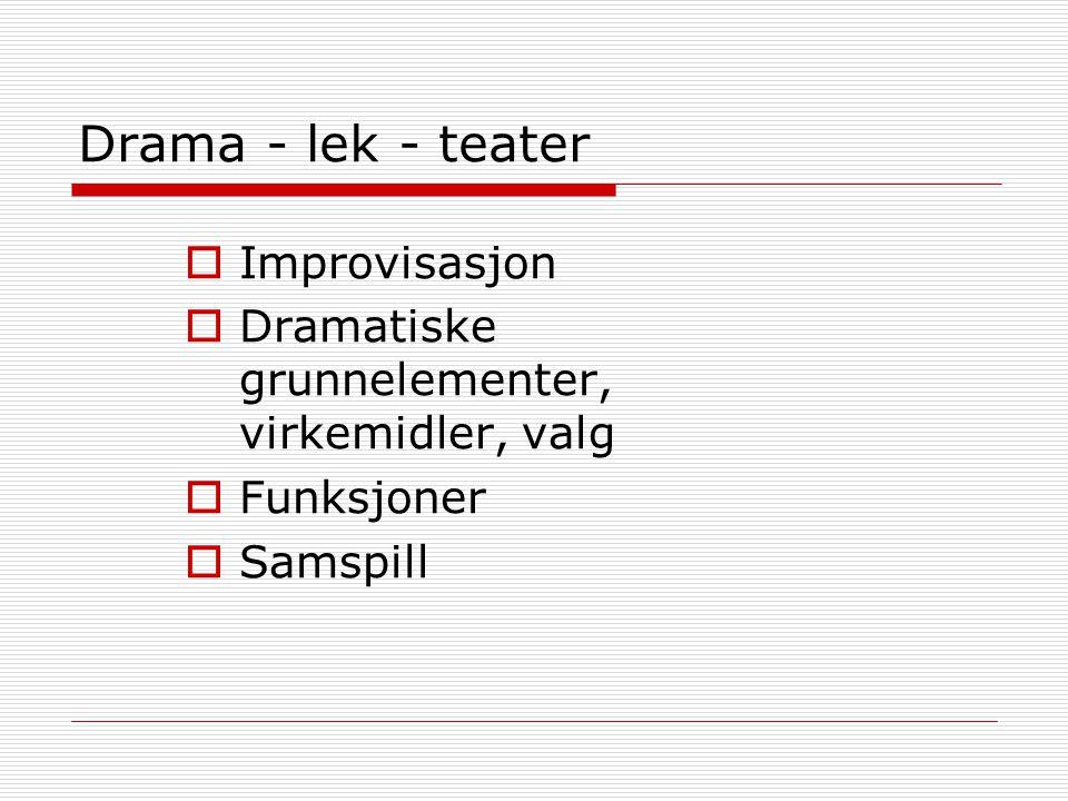 Drama - lek - teater Improvisasjon