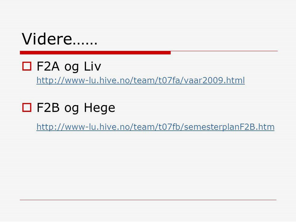 Videre…… F2A og Liv F2B og Hege