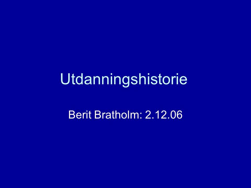 Utdanningshistorie Berit Bratholm: 2.12.06