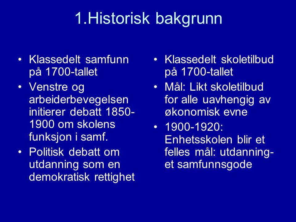 1.Historisk bakgrunn Klassedelt samfunn på 1700-tallet