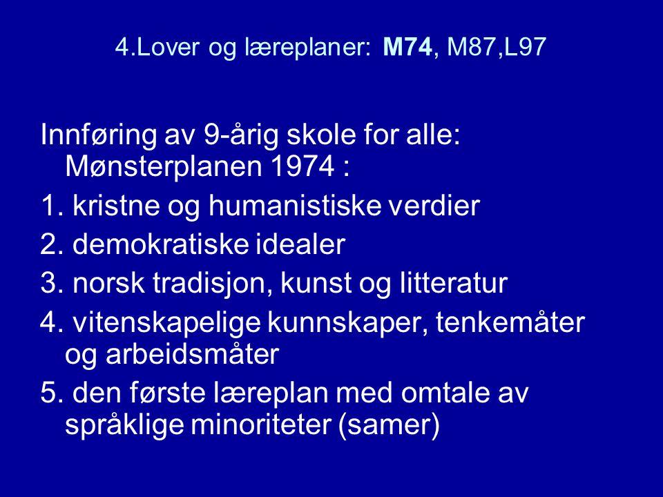 4.Lover og læreplaner: M74, M87,L97