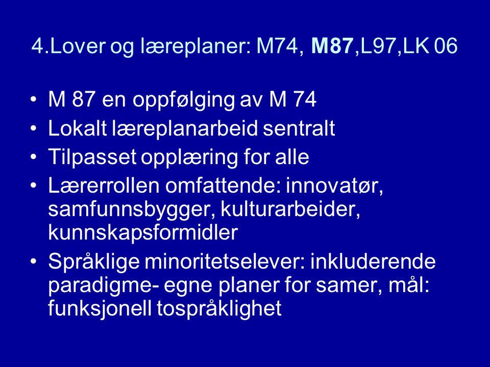 4.Lover og læreplaner: M74, M87,L97,LK 06