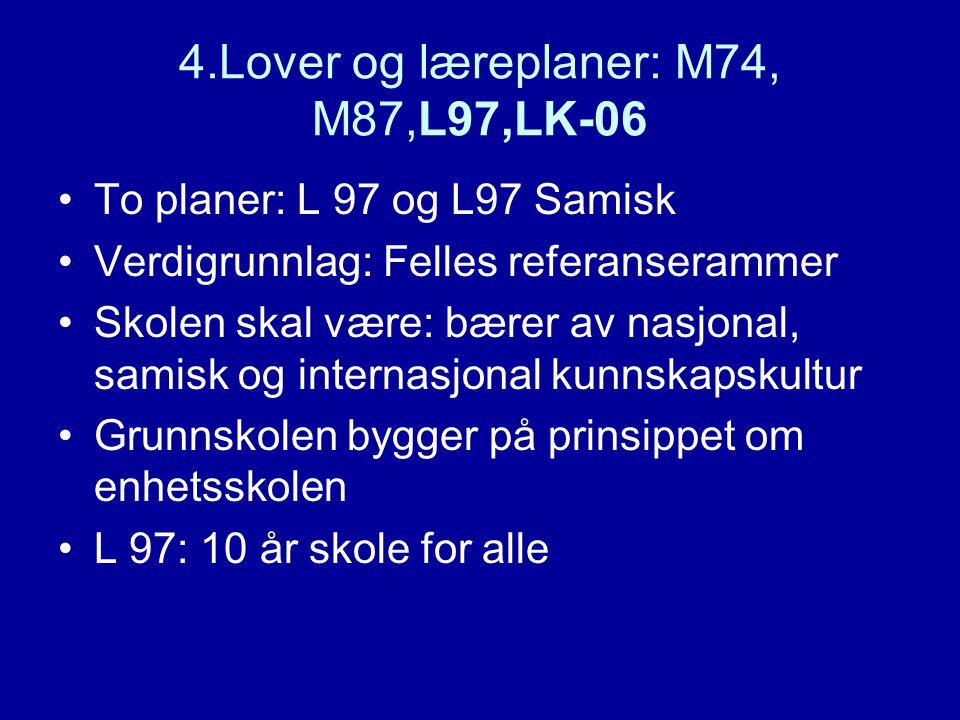 4.Lover og læreplaner: M74, M87,L97,LK-06