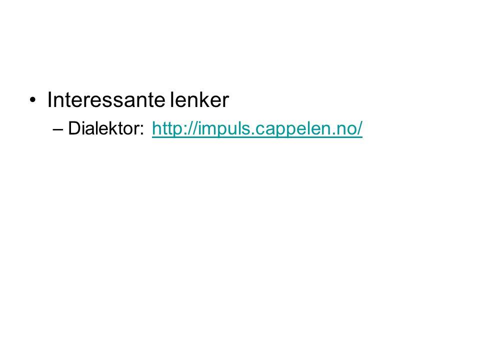 Interessante lenker Dialektor: http://impuls.cappelen.no/