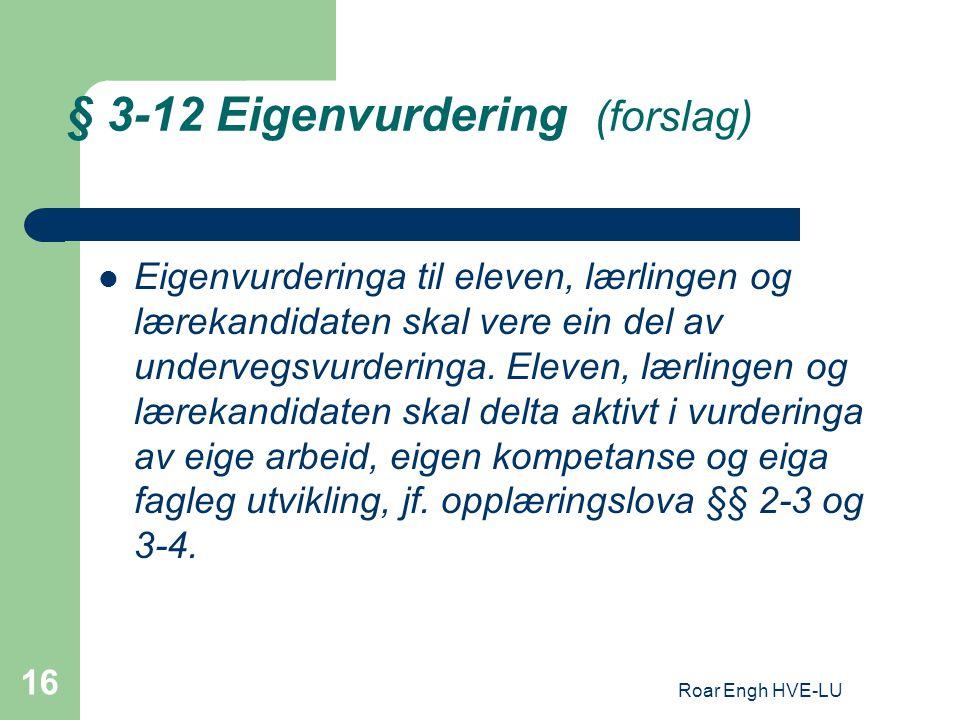 § 3-12 Eigenvurdering (forslag)