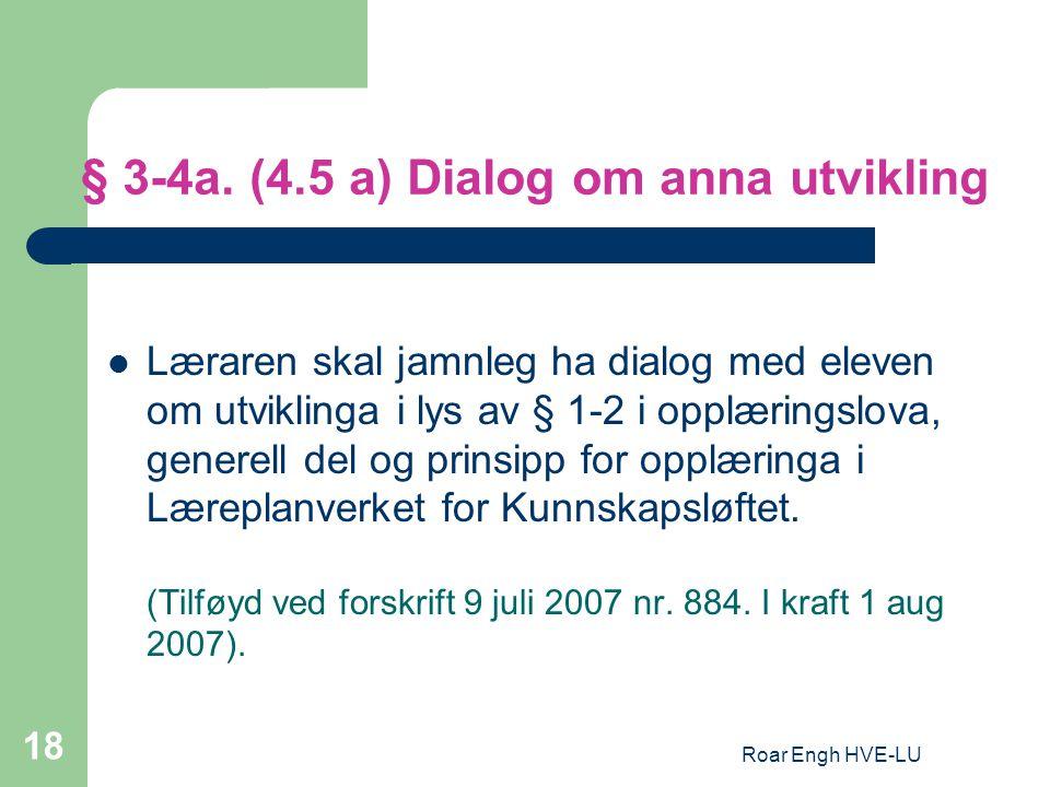 § 3-4a. (4.5 a) Dialog om anna utvikling