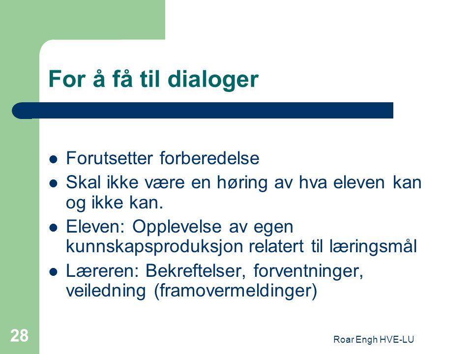 For å få til dialoger Forutsetter forberedelse