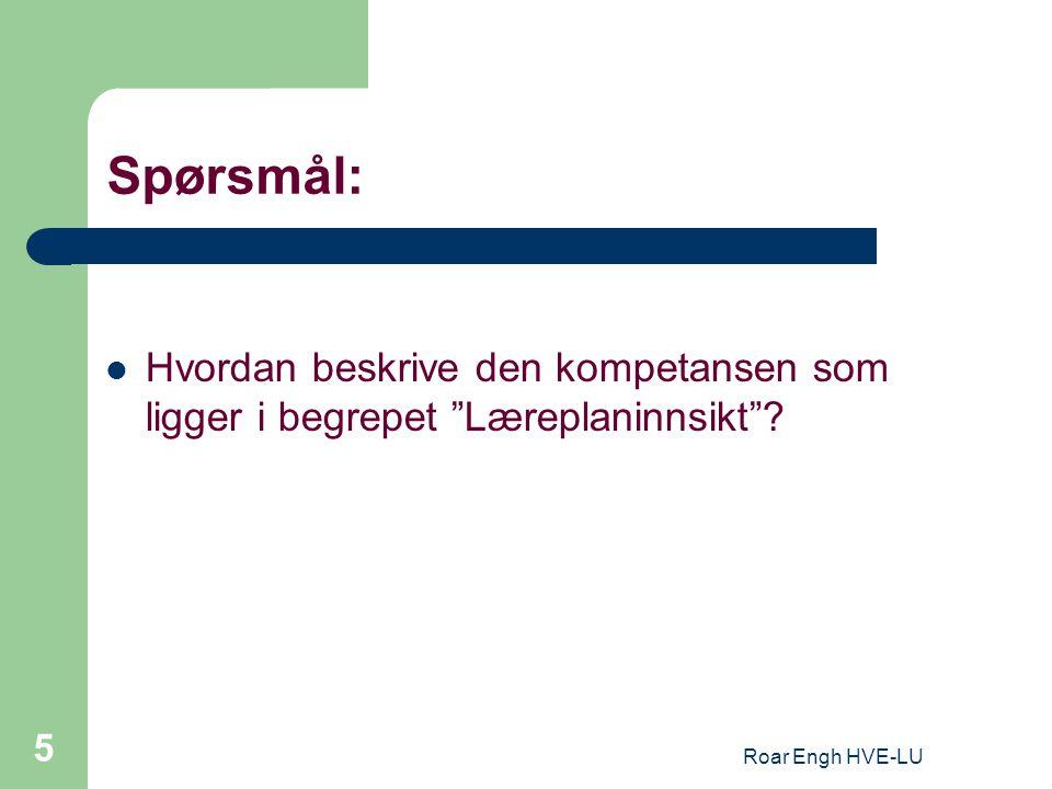 Spørsmål: Hvordan beskrive den kompetansen som ligger i begrepet Læreplaninnsikt .