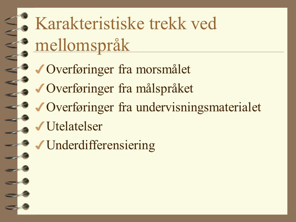 Karakteristiske trekk ved mellomspråk
