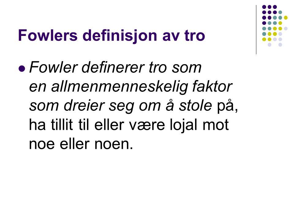 Fowlers definisjon av tro