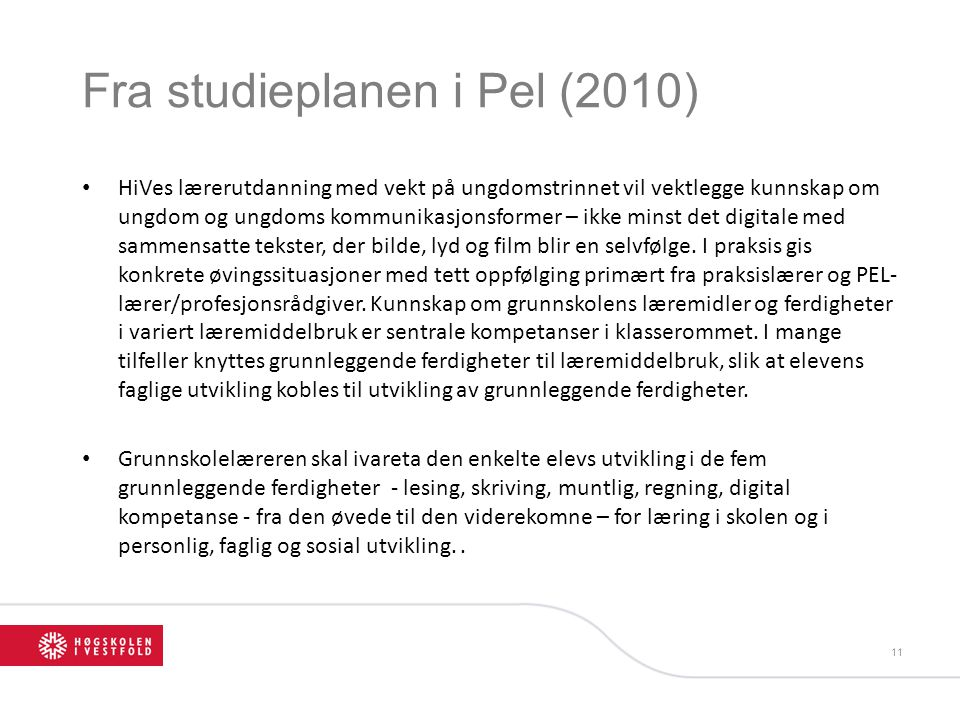 Fra studieplanen i Pel (2010)