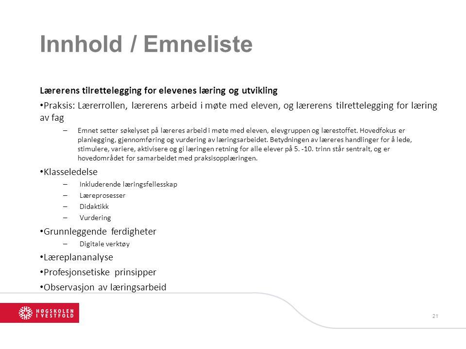 Innhold / Emneliste Lærerens tilrettelegging for elevenes læring og utvikling.