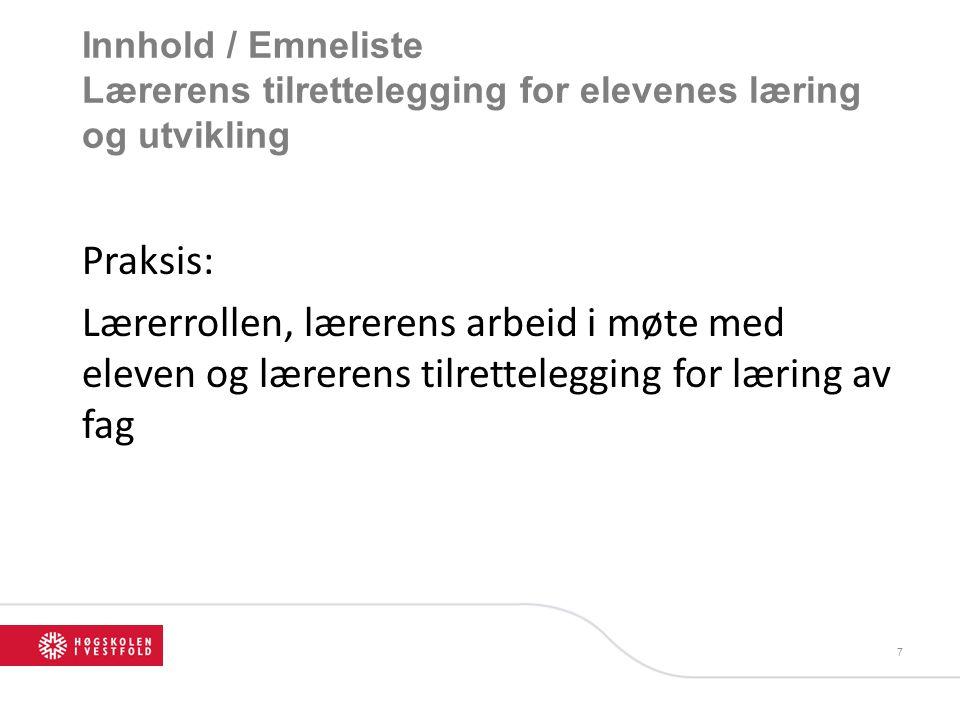 Innhold / Emneliste Lærerens tilrettelegging for elevenes læring og utvikling