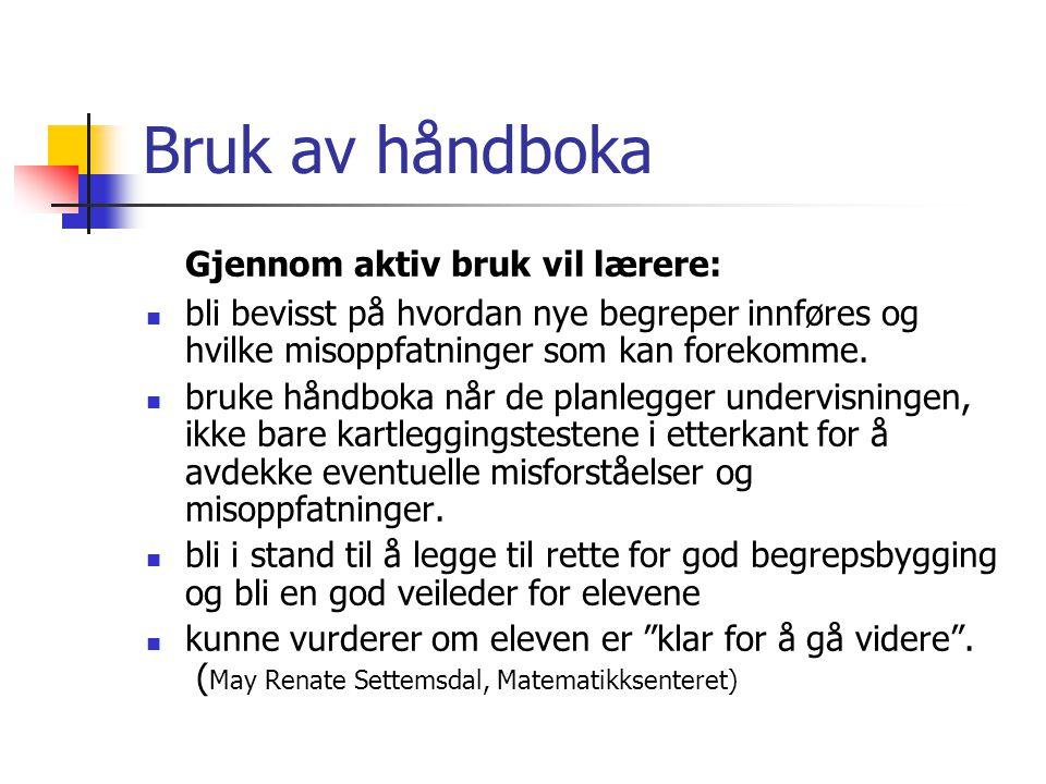 Bruk av håndboka Gjennom aktiv bruk vil lærere: