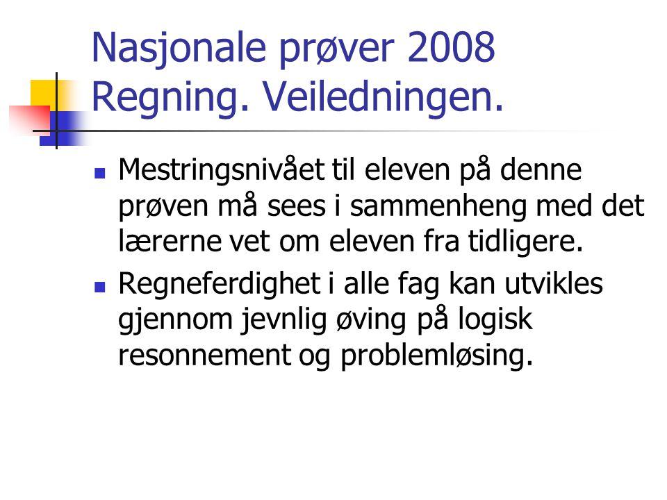 Nasjonale prøver 2008 Regning. Veiledningen.