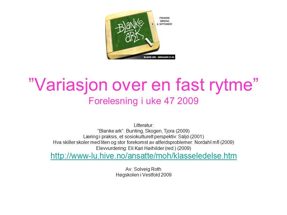 Variasjon over en fast rytme Forelesning i uke 47 2009