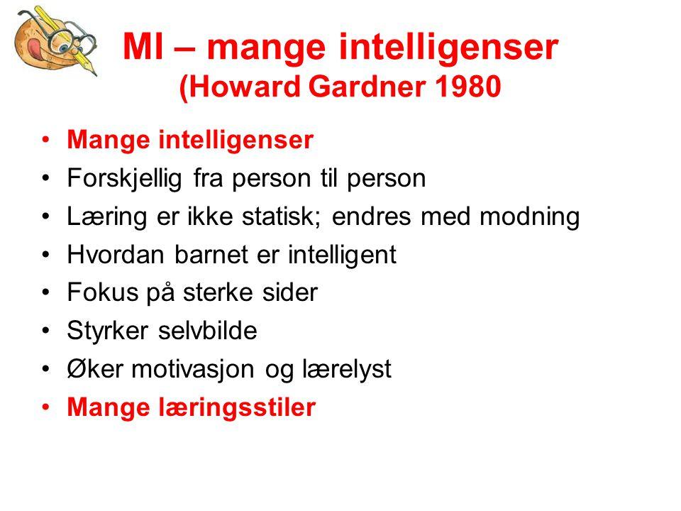 MI – mange intelligenser (Howard Gardner 1980