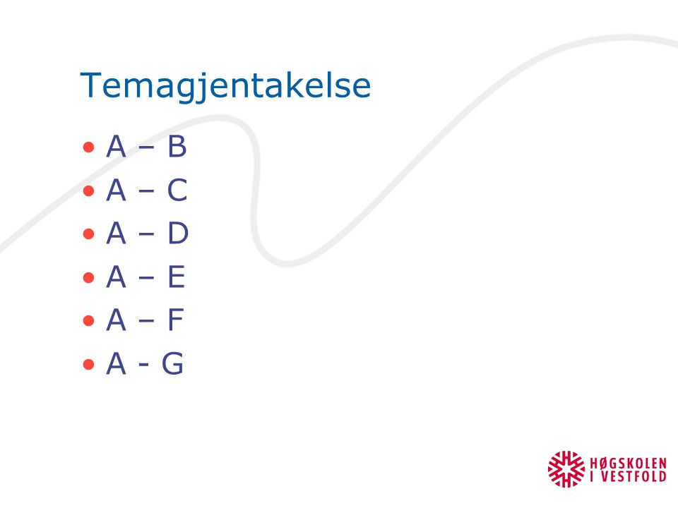 Temagjentakelse A – B A – C A – D A – E A – F A - G