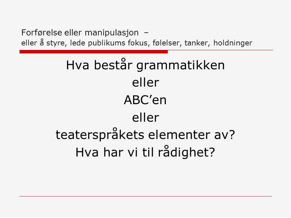 Hva består grammatikken eller ABC'en teaterspråkets elementer av