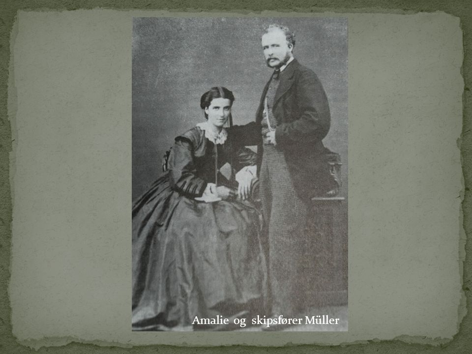 Amalie og skipsfører Müller