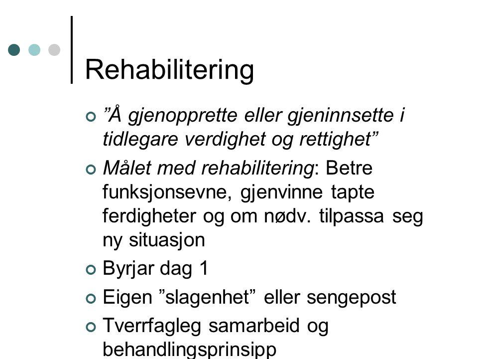 Rehabilitering Å gjenopprette eller gjeninnsette i tidlegare verdighet og rettighet