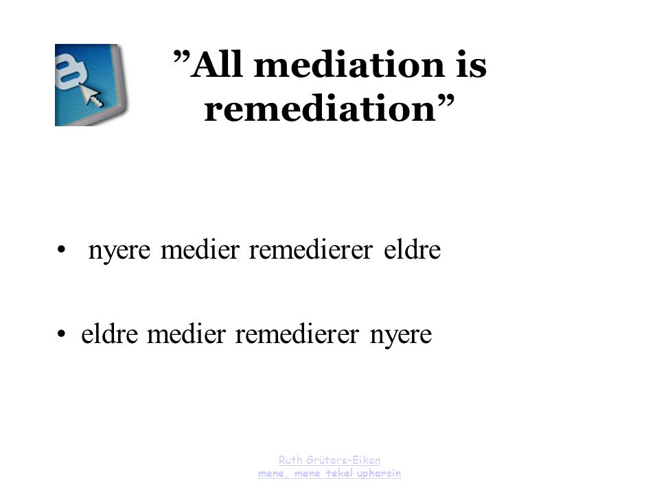 All mediation is remediation