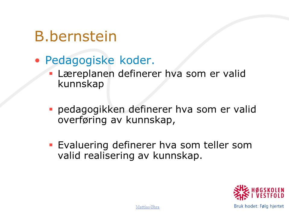 B.bernstein Pedagogiske koder.
