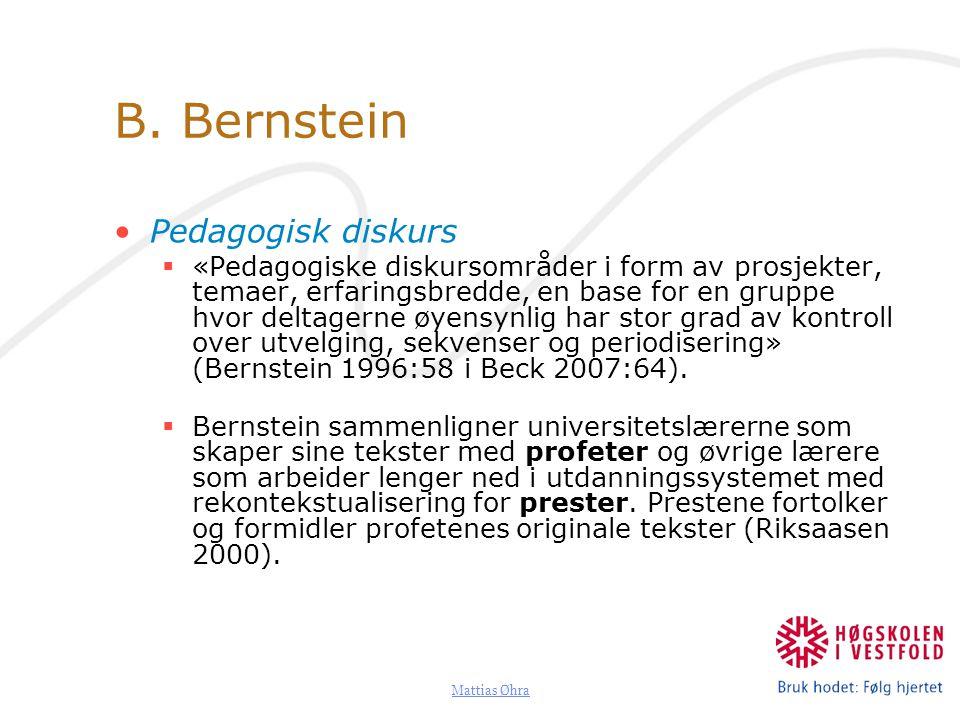 B. Bernstein Pedagogisk diskurs