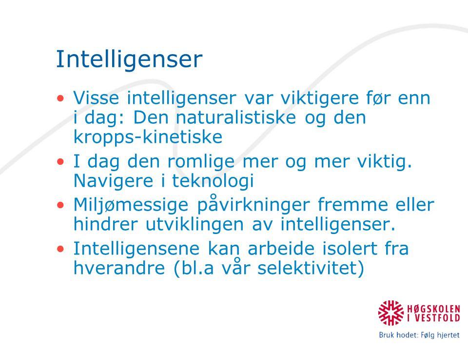 Intelligenser Visse intelligenser var viktigere før enn i dag: Den naturalistiske og den kropps-kinetiske.