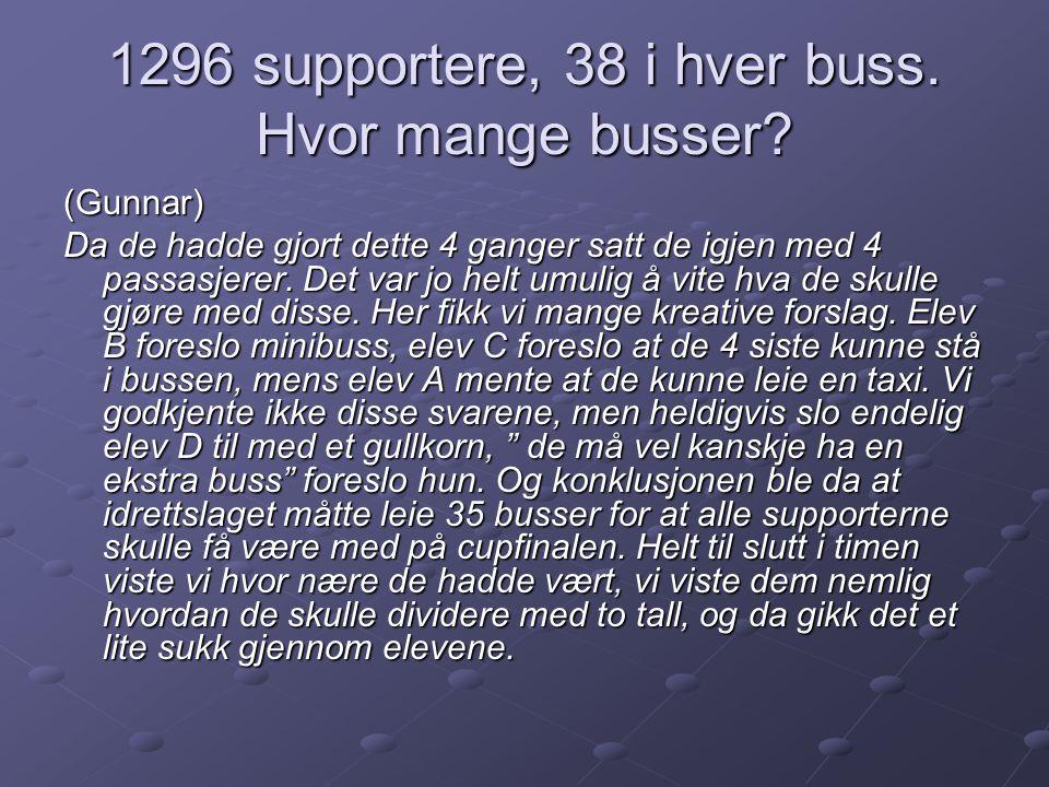 1296 supportere, 38 i hver buss. Hvor mange busser