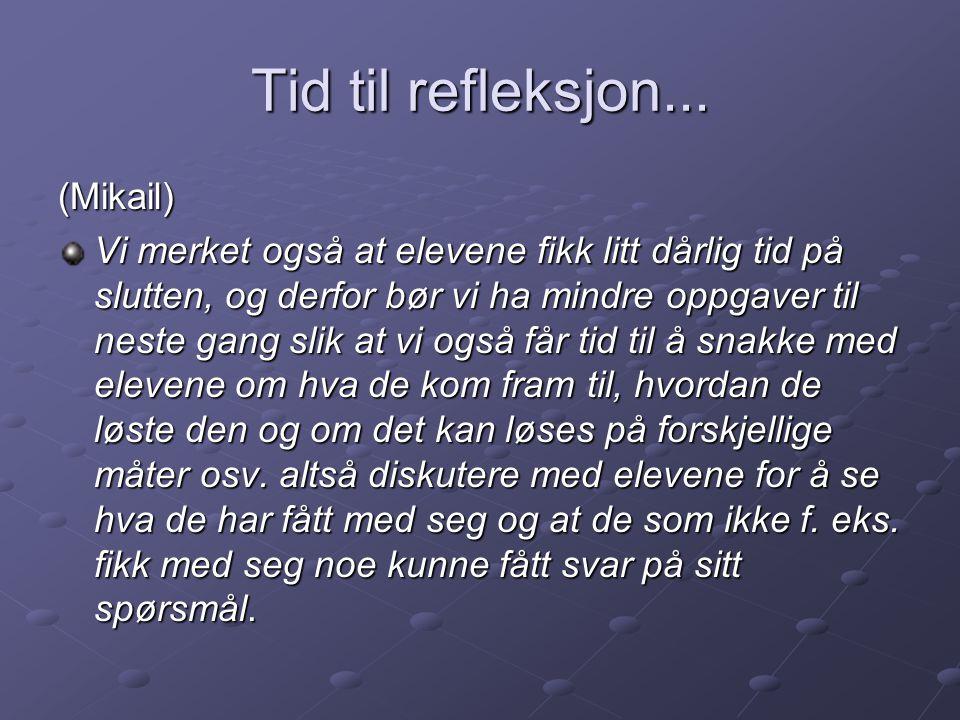 Tid til refleksjon... (Mikail)