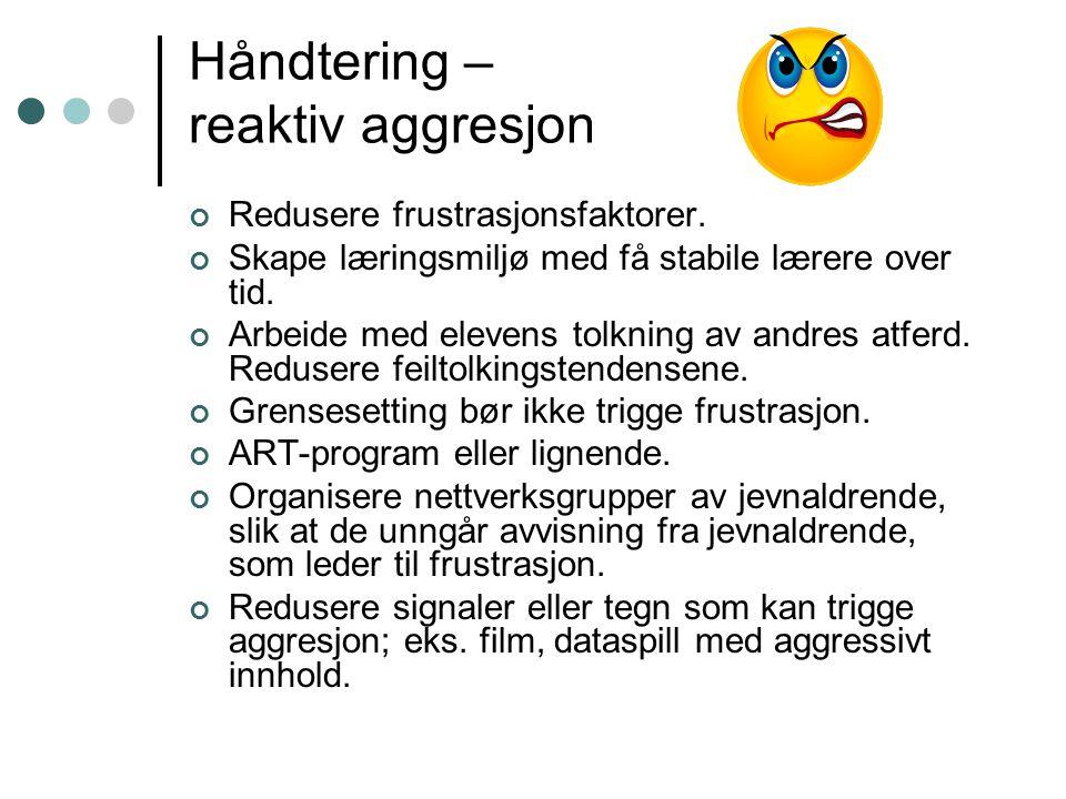 Håndtering – reaktiv aggresjon