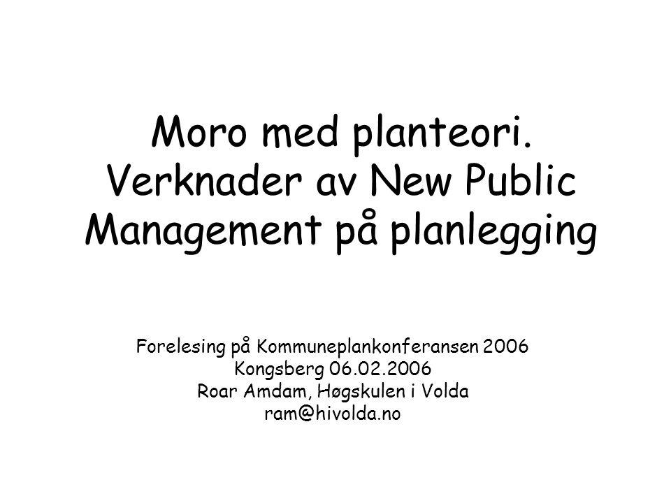 Moro med planteori. Verknader av New Public Management på planlegging