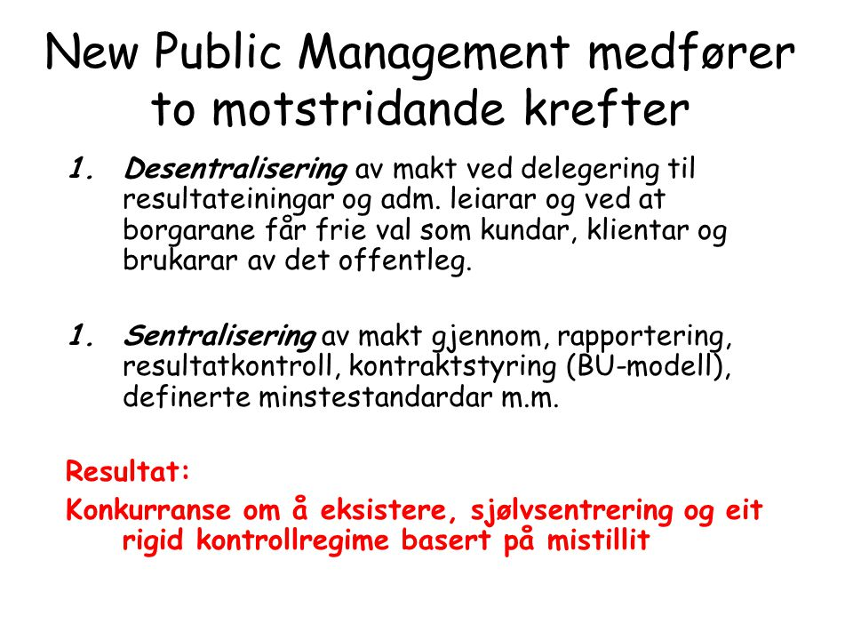 New Public Management medfører to motstridande krefter