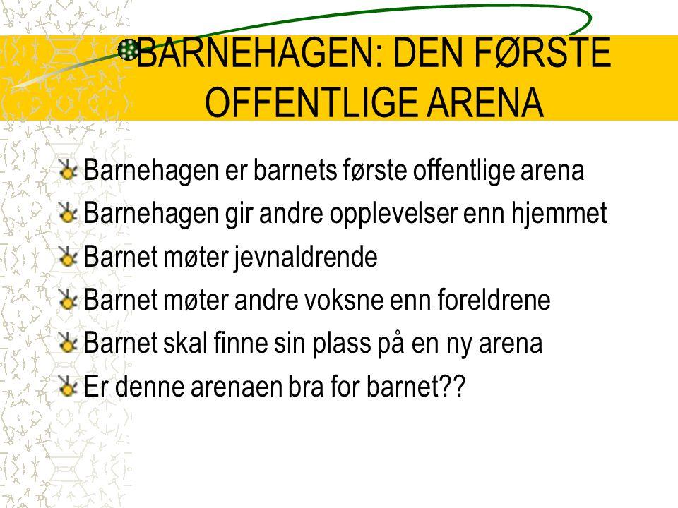 BARNEHAGEN: DEN FØRSTE OFFENTLIGE ARENA