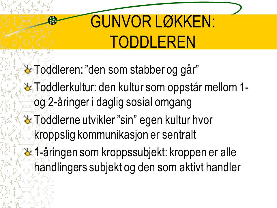 GUNVOR LØKKEN: TODDLEREN