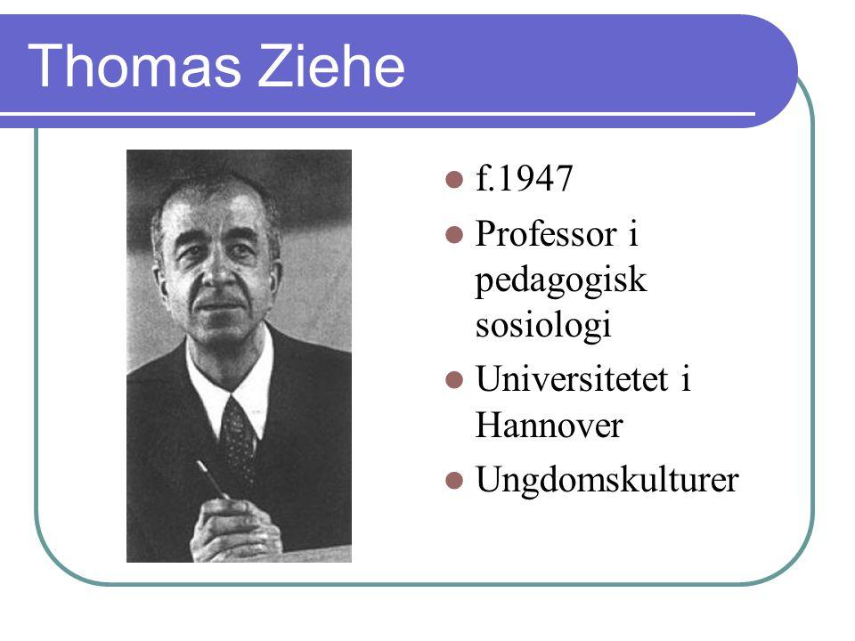 Thomas Ziehe f.1947 Professor i pedagogisk sosiologi