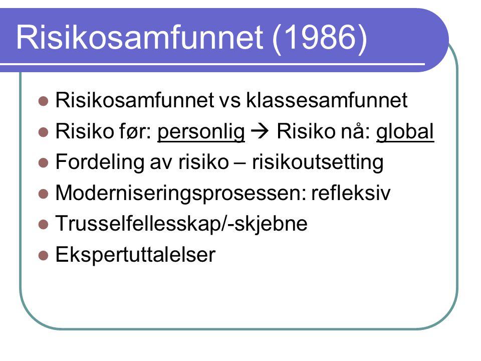 Risikosamfunnet (1986) Risikosamfunnet vs klassesamfunnet