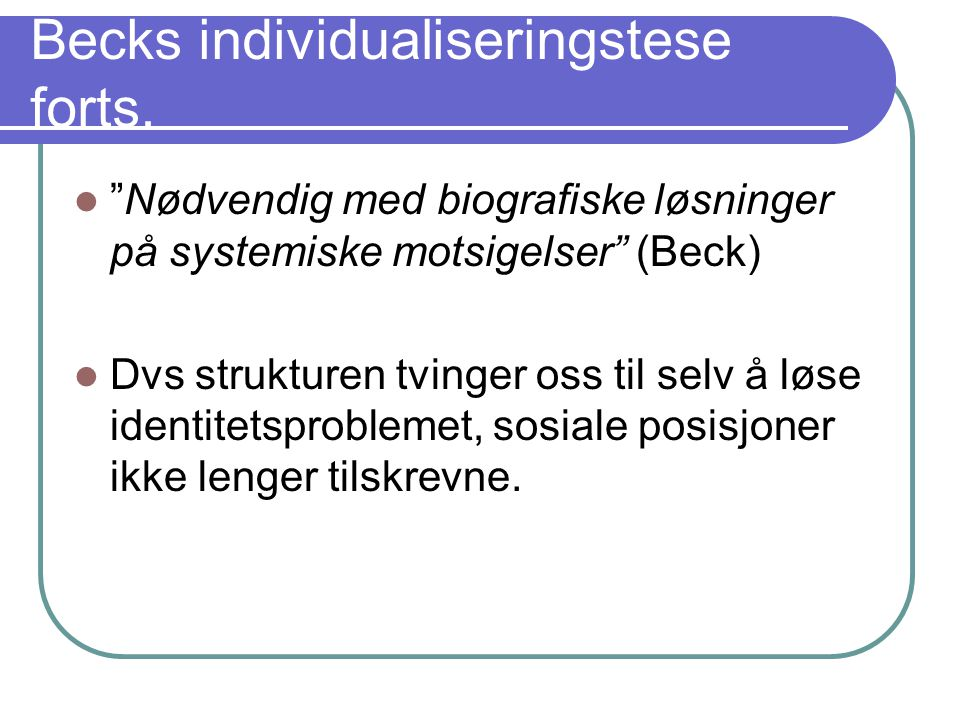 Becks individualiseringstese forts.