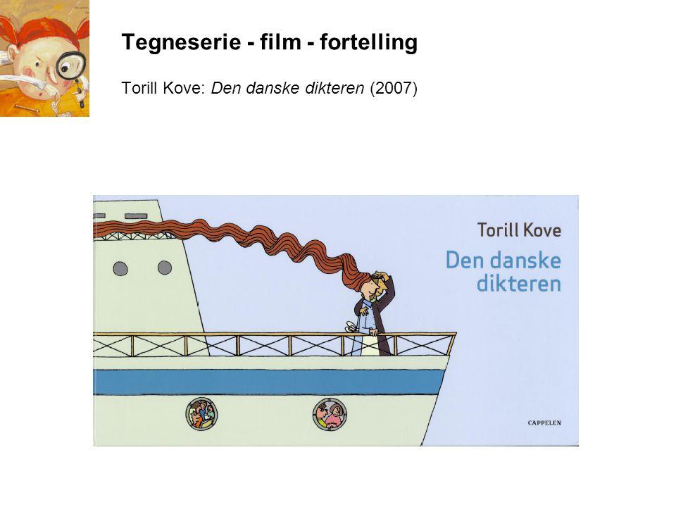 Tegneserie - film - fortelling Torill Kove: Den danske dikteren (2007)