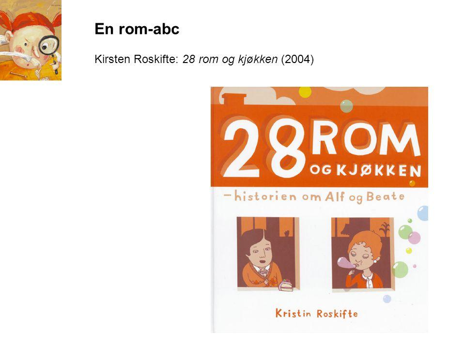 En rom-abc Kirsten Roskifte: 28 rom og kjøkken (2004)