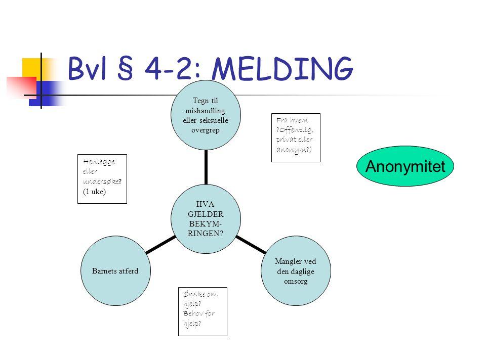 Bvl § 4-2: MELDING Anonymitet