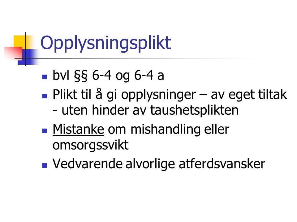 Opplysningsplikt bvl §§ 6-4 og 6-4 a