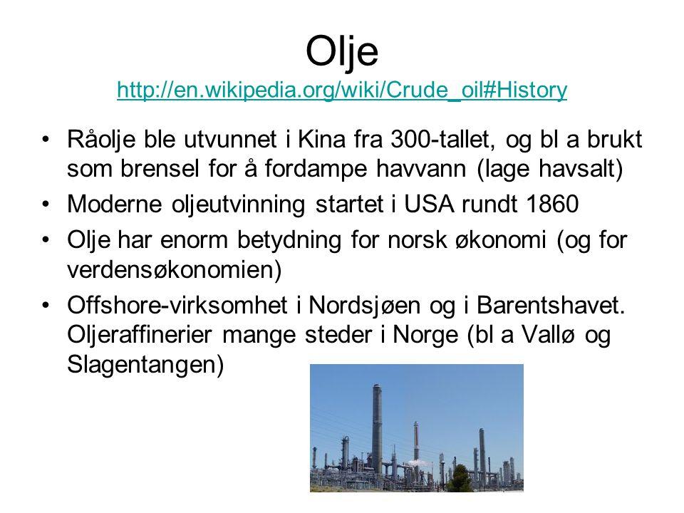 Olje http://en.wikipedia.org/wiki/Crude_oil#History