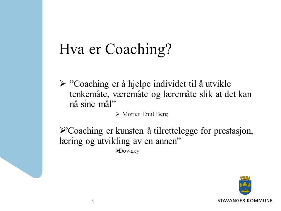 Hva er Coaching Coaching er å hjelpe individet til å utvikle tenkemåte, væremåte og læremåte slik at det kan nå sine mål