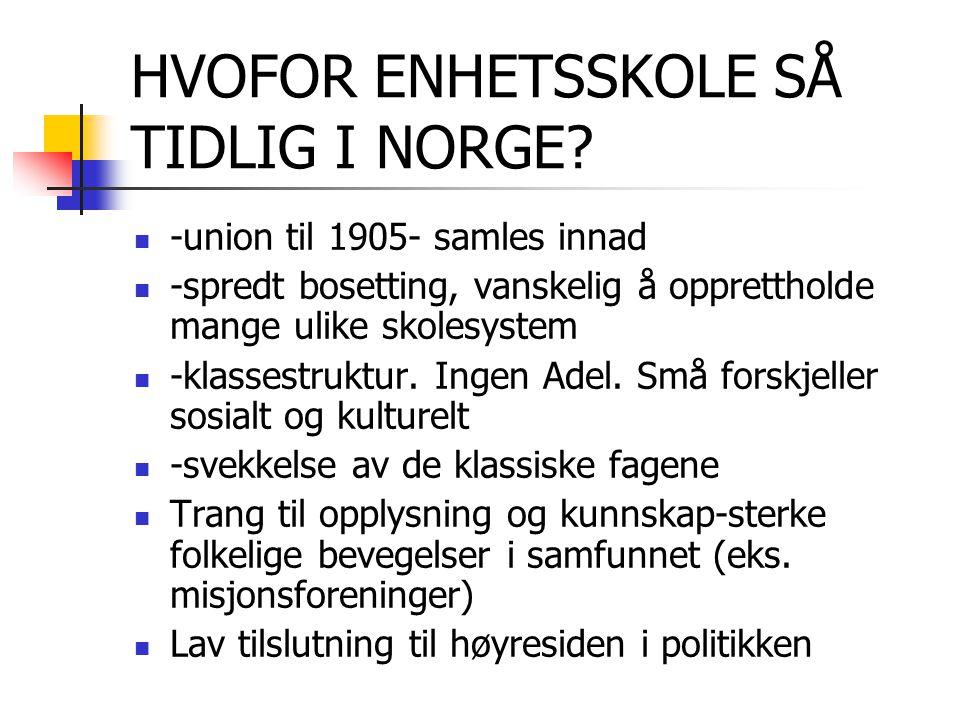 HVOFOR ENHETSSKOLE SÅ TIDLIG I NORGE